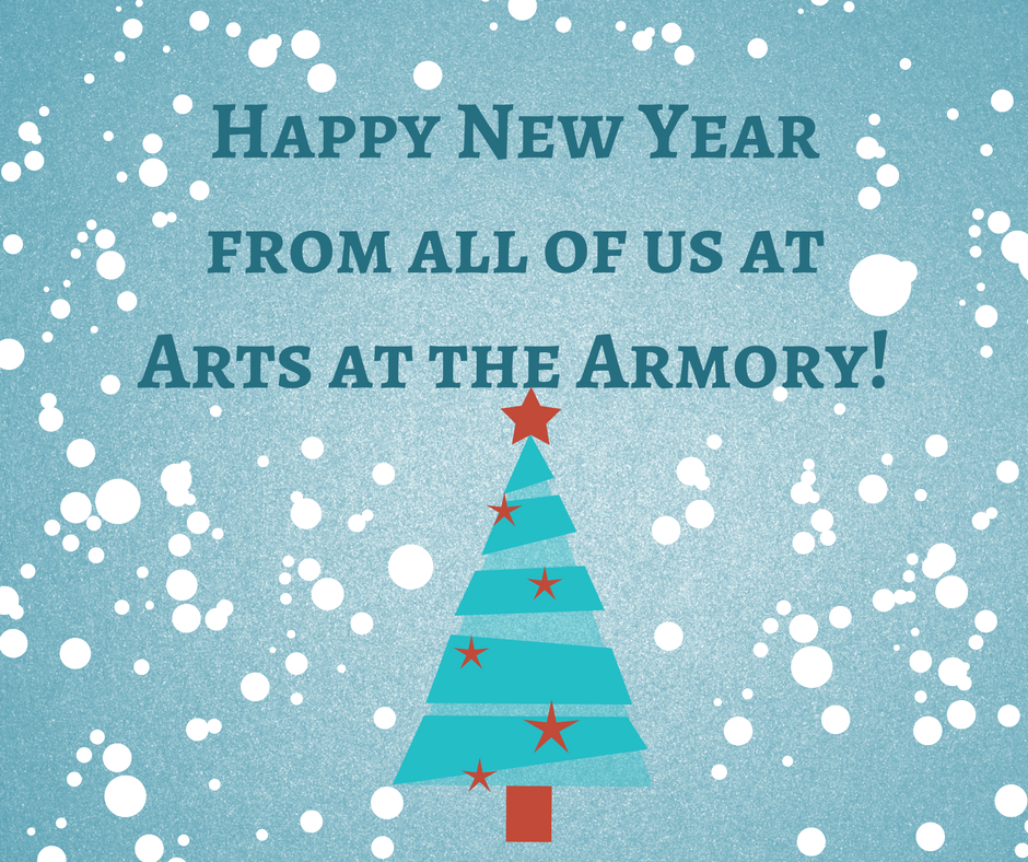 Happy New Yearfrom all of us atArts at the Armory!